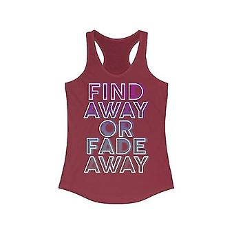 Find A Way Or Fade Away Quote Racerback Tank Top Tee