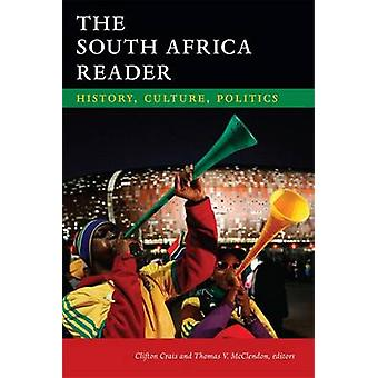 The South Africa Reader  History Culture Politics by Edited by Clifton Crais & Edited by Thomas V McClendon