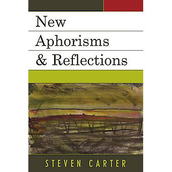 New Aphorisms & Reflections by Steven Carter - 9780761845829 Book