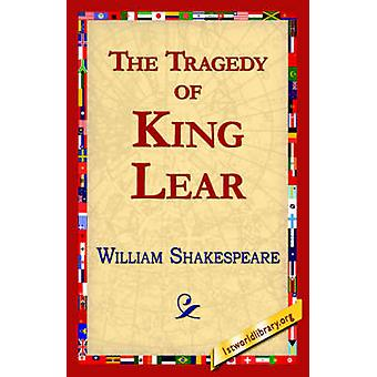 The Tragedy of King Lear by William Shakespeare - Library 1stworld Li