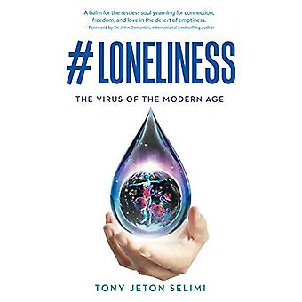 #Loneliness - The Virus of the Modern Age by Tony Jeton Selimi - 97815