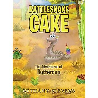 Rattlesnake Cake - The Adventures of Buttercup by Bethany Stevens - 97