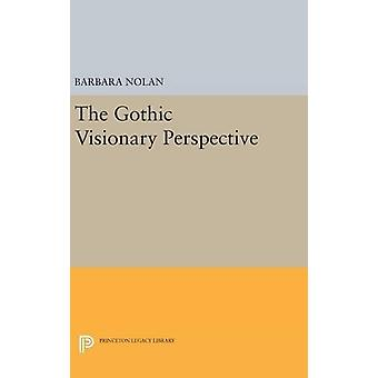 The Gothic Visionary Perspective by Barbara Nolan - 9780691632377 Book