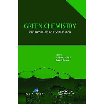 Green Chemistry Fundamentals and Applications