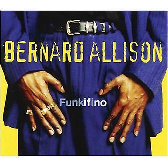 Bernard Allison - Funkifino [CD] USA import