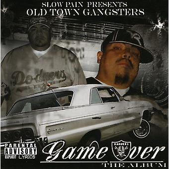 Slow Pain Presents - Old Town Gangsters: Game Over [CD] USA import