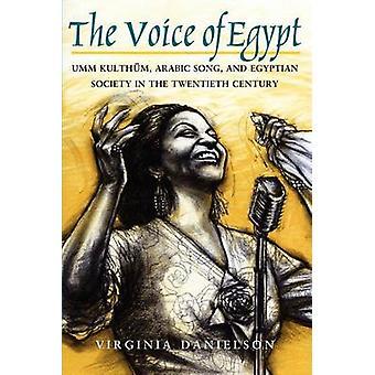 Stemme af Egypten - Umm Kulthum - arabisk sang og det egyptiske samfund i
