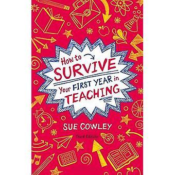 Comment survivre à votre première année en enseignement (3e édition révisée) par S