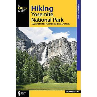Yosemite Nationalpark - ein Wanderführer bis 61 des Parks größte h