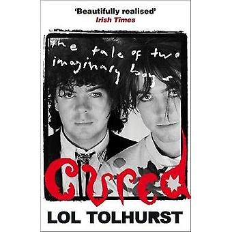 Cured - The Tale of Two Imaginary Boys by Lol Tolhurst - 9781784293376