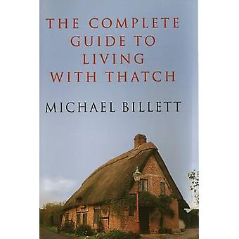 The Complete Guide to Living mit Strohdach durch Michael Billett - 9780709