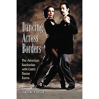 Dançando através das fronteiras - a fascinação americana com dança exótica Fo