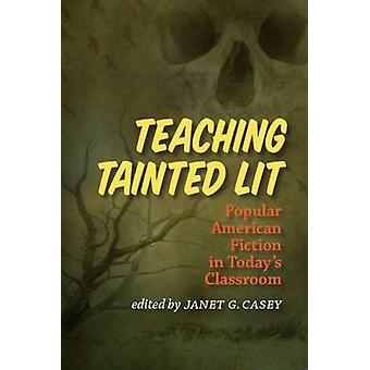 Enseñanza contaminada Lit - Popular ficción estadounidense en el aula b de hoy