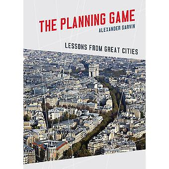 The Planning Game - Lessons from Great Cities by Alexander Garvin - 97