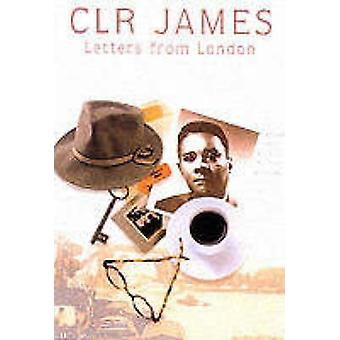 Letters from London by C. L. R. James - 9781902669618 Book