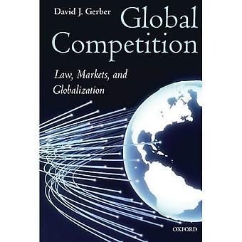 Globalen Wettbewerb: Gesetz, Märkten und Globalisierung