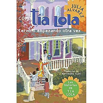 De Côme tia Lola termino empezando otra vez / comment tante Lola a commencé son mandat à nouveau