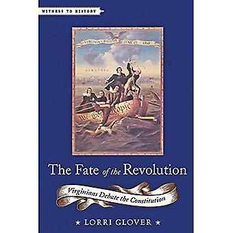 Skjebnen til revolusjonen: virginere debatt Grunnloven (vitne historie)