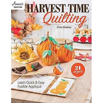 Harvest Time Quilting: Learn Quick and Easy Fusible Applique 21 Projects (Annie's Quilting)
