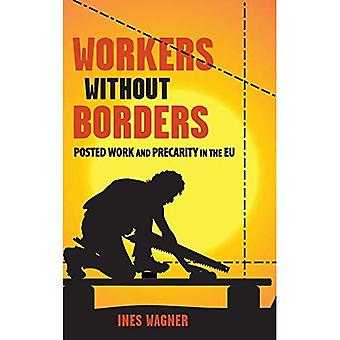 Workers without Borders: Posted Work and Precarity in the EU