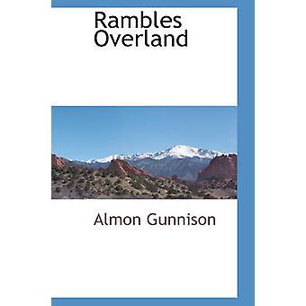 Rambles Overland av Gunnison & Almon