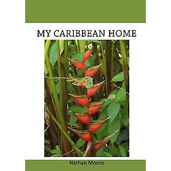 My Caribbean Home by Moore & Nathan