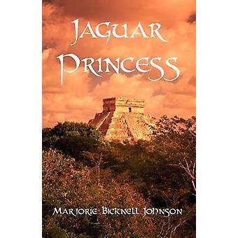 Jaguar Princess The Last Maya Shaman by Johnson & Marjorie Bicknell