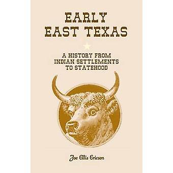 Texas orientale presto una storia da insediamenti indiani di statualità di Ericson & E. Joe