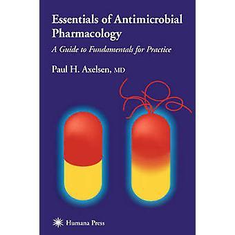 Essentie van antimicrobiële farmacologie door Axelsen & Paul H.