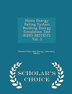 Home Energy Rating System Building Energy Simulation Test HERS BESTEST Vol. 1  Scholars Choice Edition by National Renewable Energy Laboratory NR