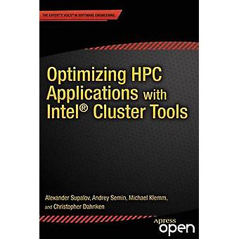 Optimizing HPC Applications with Intel Cluster Tools  Hunting Petaflops by Supalov & Alexander