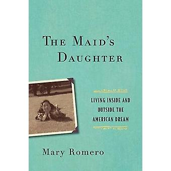 The Maids Daughter by Mary Romero
