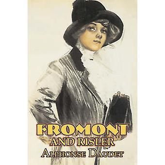 Fromont et Risler par Alphonse Daudet Fiction classiques littéraires par Daudet & Alphonse