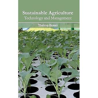 Sustainable Agriculture Technology and Management by Bosso & Thelma