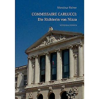 Commissaire Carlucci Die Richterin von NizzaKriminalroman by Rainer & Monsieur