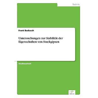 Untersuchungen zur Stabilitt der Stuckgipsen von Eigenschaften Backasch & Frank