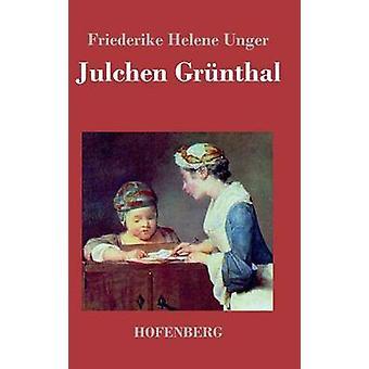 Julchen Grnthal par Friederike Helene Unger