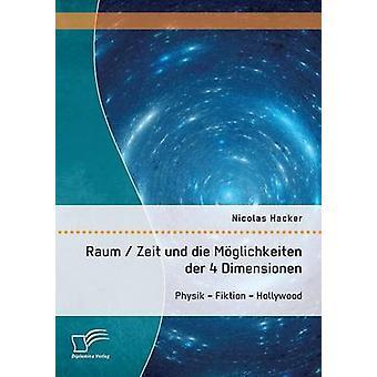 Raum  Zeit und die Mglichkeiten der 4 Dimensionen Physik  Fiktion  Hollywood by Hacker & Nicolas