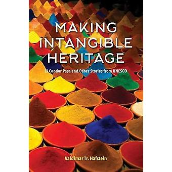 Making Intangible Heritage - El Condor Pasa and Other Stories from UNE