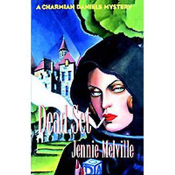 Dead Set - A Charmian Daniels Mystery by Jenny Melville - Jennie Melvi