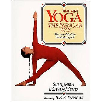 Yoga - the Iyengar Way by Mira Silva - Mehta Shyam - 9780679722878 Book