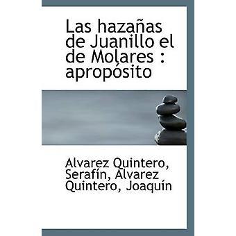 Las Hazanas de Juanillo El de Molares - Aproposito by Alvarez Quintero
