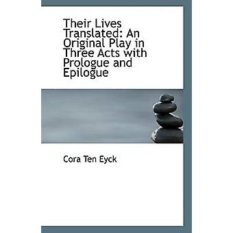 Their Lives Translated - An Original Play in Three Acts with Prologue