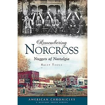 Remembering Norcross - Nuggets of Nostalgia by Sally Toole - 978159629