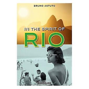 In the Spirit of Rio by Bruno Astuto - 9781614285328 Book
