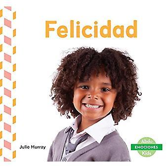 Felicidad (Happy) by Julie Murray - 9781624026102 Book