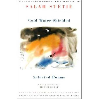 Cold Water Shielded by Salah Stetie - Michael Bishop - Yves Bonnefoy