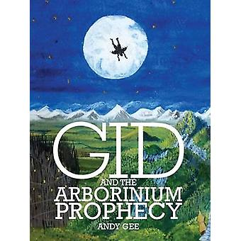 Gid and the Arborinium Prophecy by Andy Gee - 9781909728110 Book