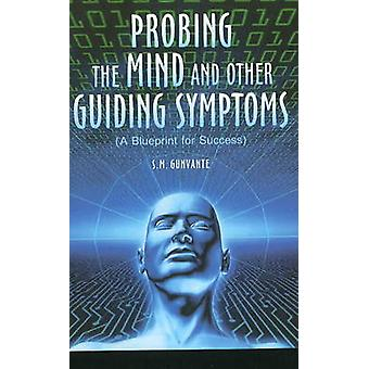 Probing the Mind and Other Guiding Symptoms - A Blueprint for Success