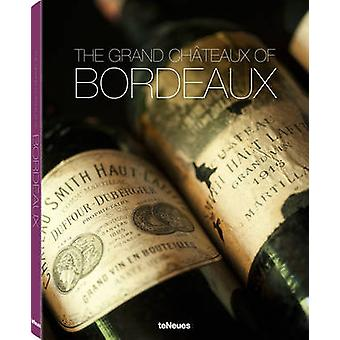 The Grand Chateaux of Bordeaux by Ralf Frenzel - 9783832798079 Book